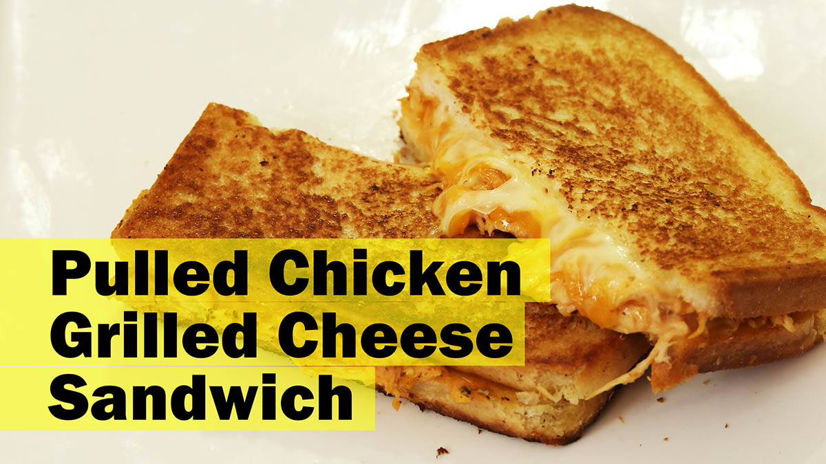 Pulled Chicken Grilled Cheese Sandwich 2017 06 13 16 32 01
